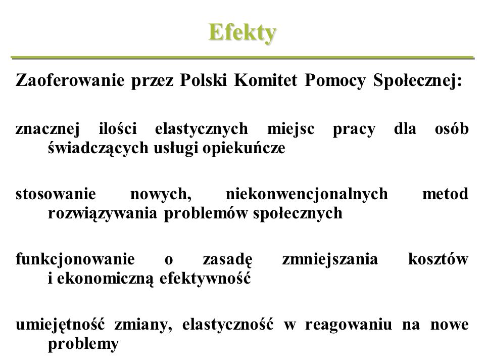 Efekty Zaoferowanie przez Polski Komitet Pomocy Społecznej: