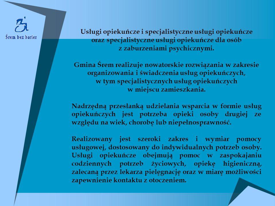Usługi opiekuńcze i specjalistyczne usługi opiekuńcze oraz specjalistyczne usługi opiekuńcze dla osób z zaburzeniami psychicznymi.