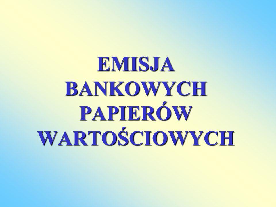 EMISJA BANKOWYCH PAPIERÓW WARTOŚCIOWYCH
