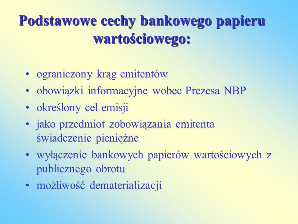 Podstawowe cechy bankowego papieru wartościowego: