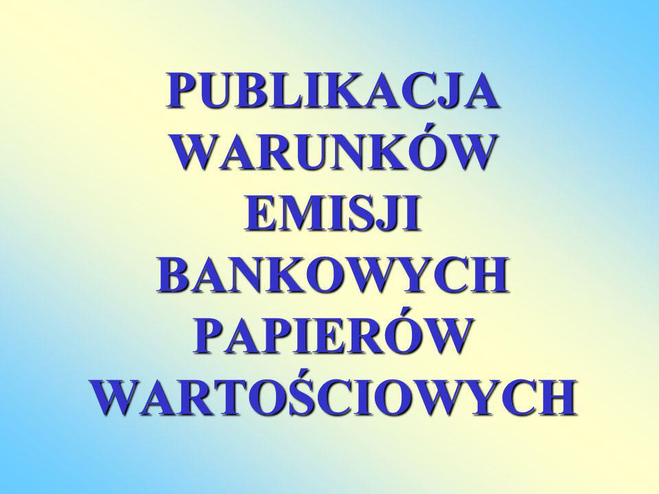 PUBLIKACJA WARUNKÓW EMISJI BANKOWYCH PAPIERÓW WARTOŚCIOWYCH