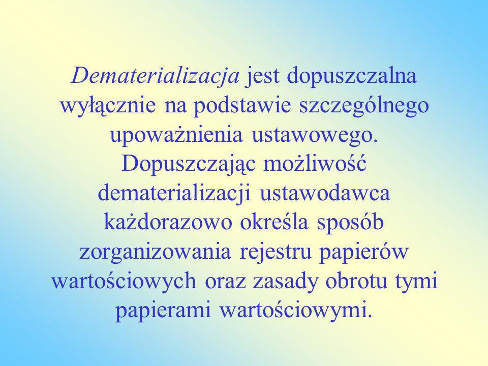Dematerializacja jest dopuszczalna wyłącznie na podstawie szczególnego upoważnienia ustawowego.