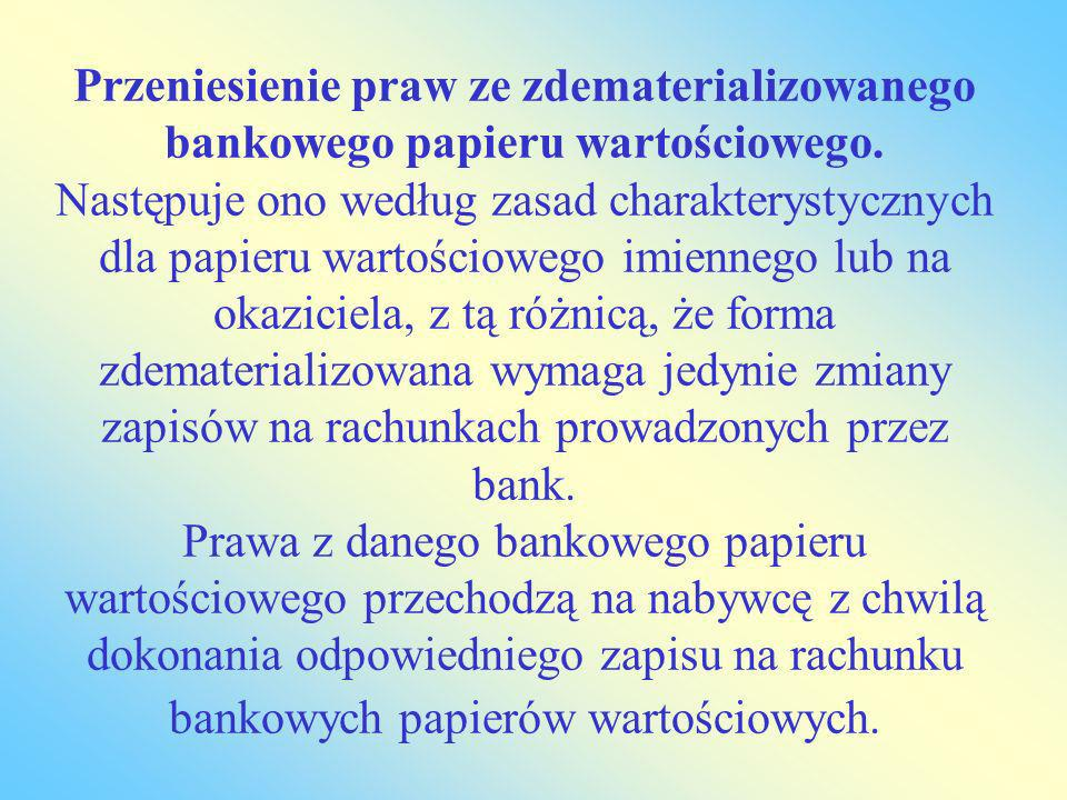 Przeniesienie praw ze zdematerializowanego bankowego papieru wartościowego.