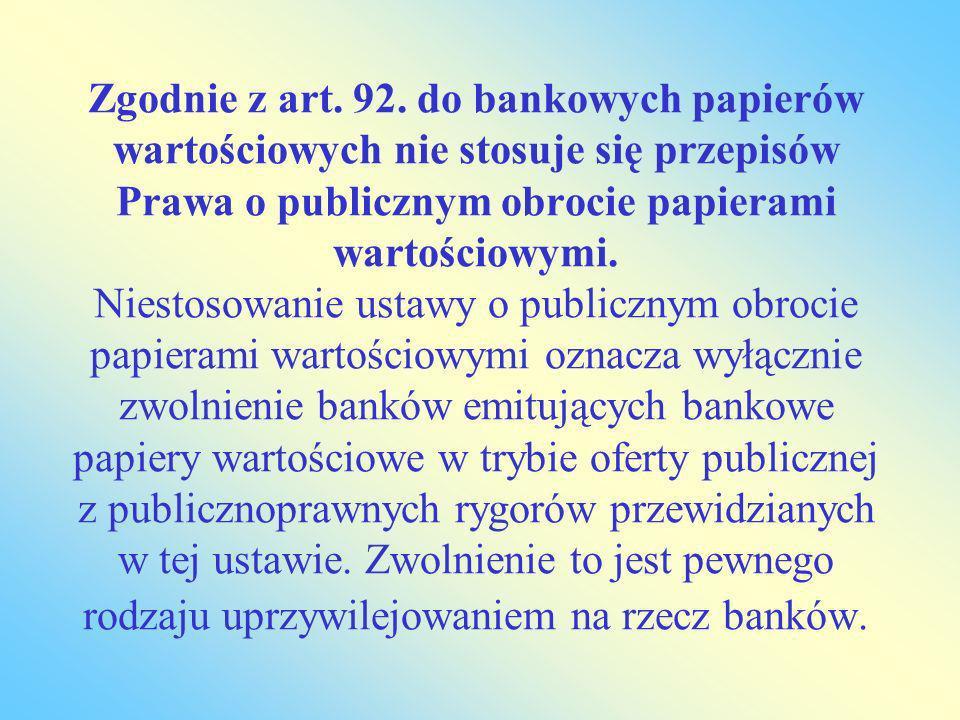 Zgodnie z art. 92.