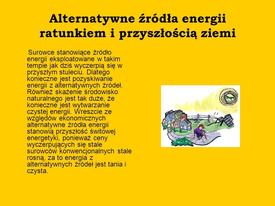 Alternatywne źródła energii ratunkiem i przyszłością ziemi