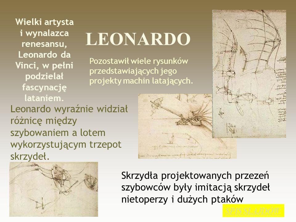 Wielki artystai wynalazca renesansu, Leonardo da Vinci, w pełni podzielał fascynację lataniem. LEONARDO.