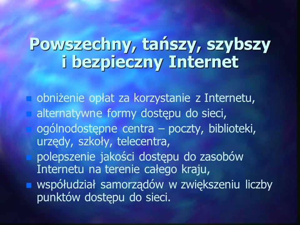 Powszechny, tańszy, szybszy i bezpieczny Internet