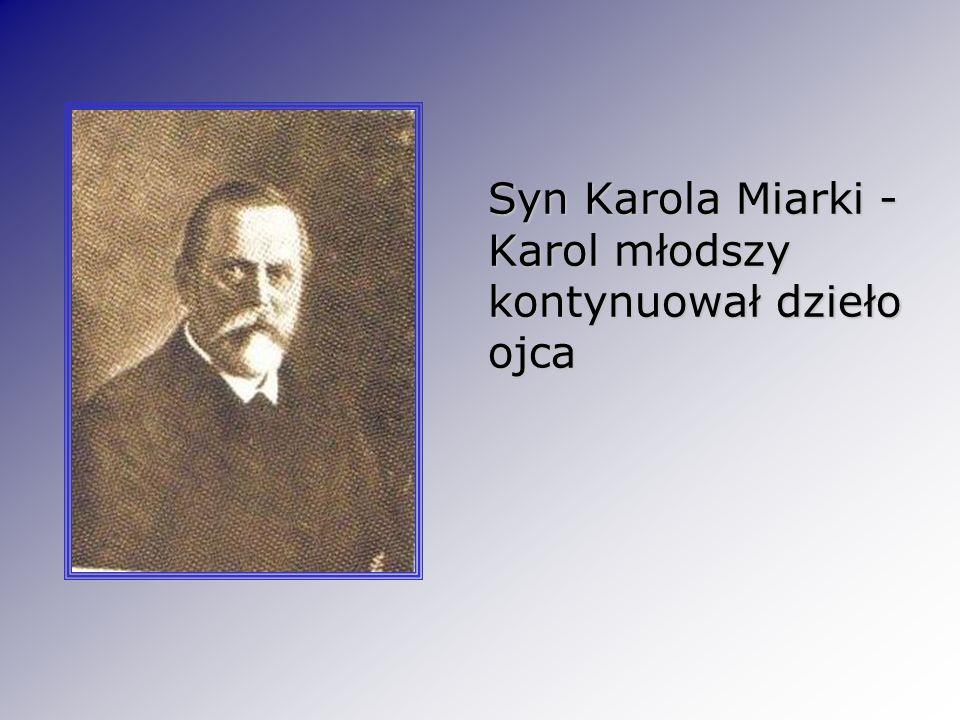 Syn Karola Miarki - Karol młodszy kontynuował dzieło ojca