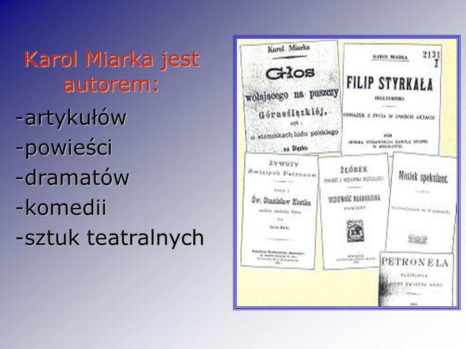Karol Miarka jest autorem: