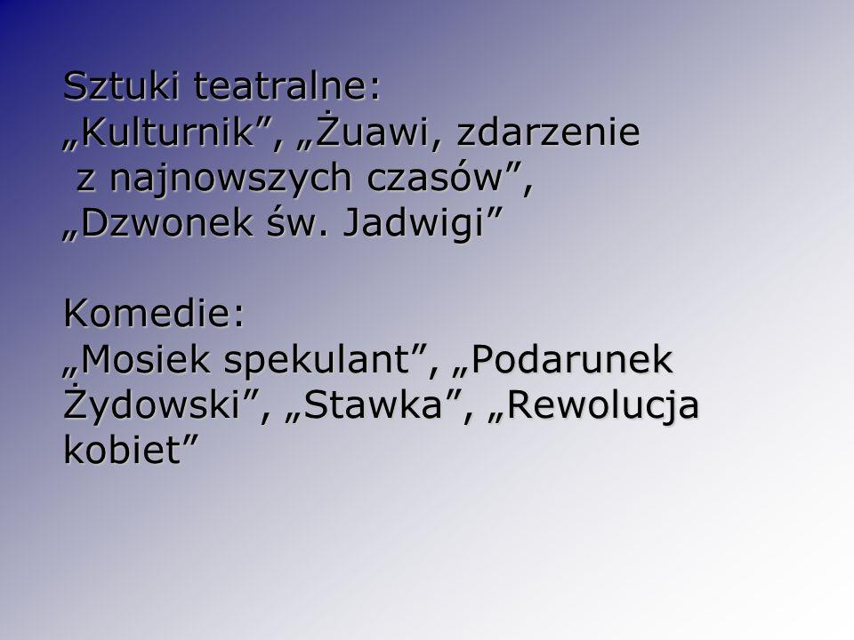 """Sztuki teatralne: """"Kulturnik , """"Żuawi, zdarzenie z najnowszych czasów , """"Dzwonek św."""