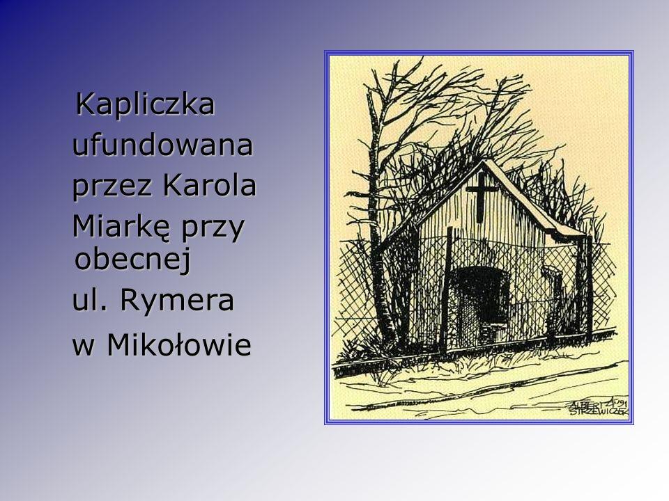 Kapliczka ufundowana przez Karola Miarkę przy obecnej ul. Rymera w Mikołowie