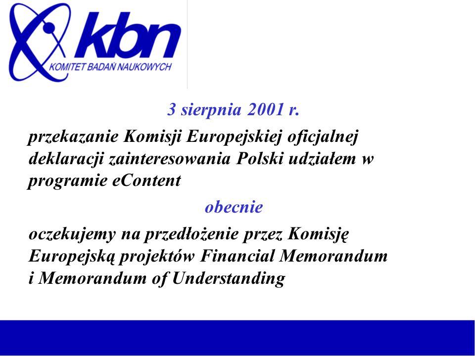 3 sierpnia 2001 r. przekazanie Komisji Europejskiej oficjalnej deklaracji zainteresowania Polski udziałem w programie eContent.