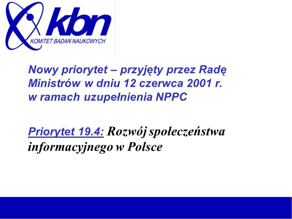 Nowy priorytet – przyjęty przez Radę Ministrów w dniu 12 czerwca 2001 r. w ramach uzupełnienia NPPC