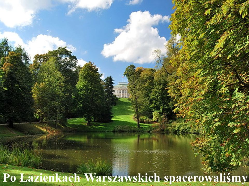 Po Łazienkach Warszawskich spacerowaliśmy