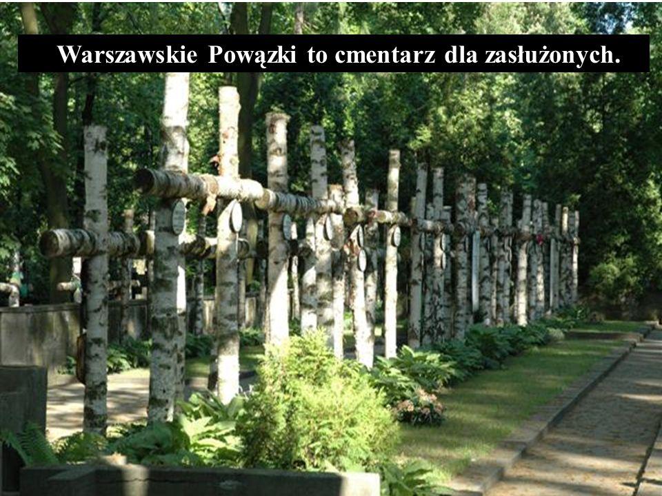 Warszawskie Powązki to cmentarz dla zasłużonych.