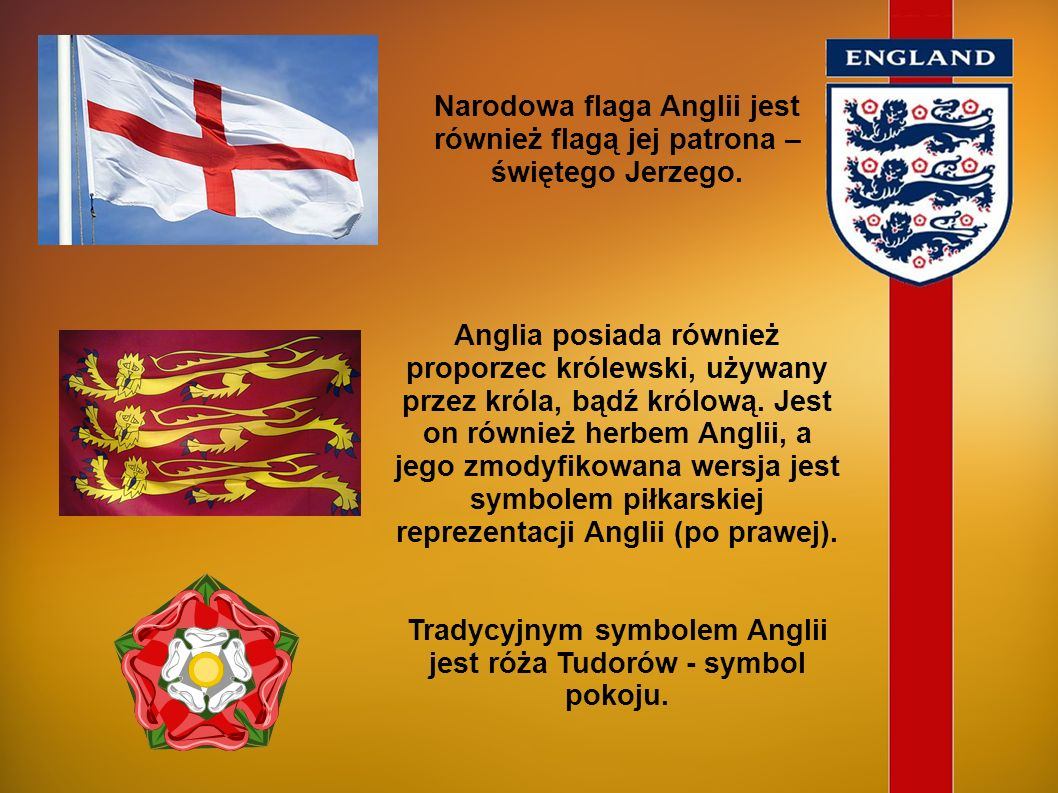 Tradycyjnym symbolem Anglii jest róża Tudorów - symbol pokoju.
