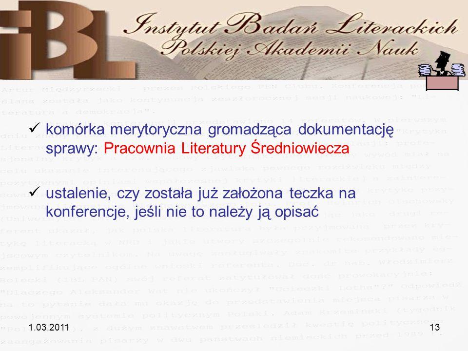 komórka merytoryczna gromadząca dokumentację sprawy: Pracownia Literatury Średniowiecza