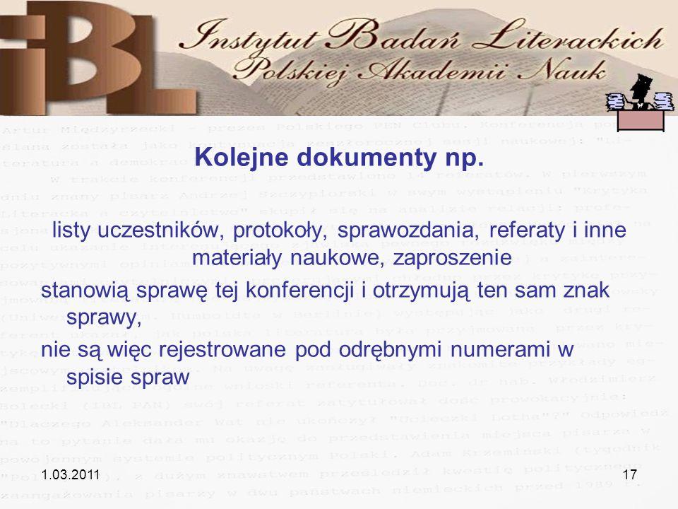 Kolejne dokumenty np. listy uczestników, protokoły, sprawozdania, referaty i inne materiały naukowe, zaproszenie.