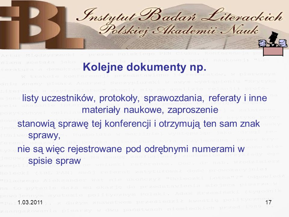 Kolejne dokumenty np.listy uczestników, protokoły, sprawozdania, referaty i inne materiały naukowe, zaproszenie.