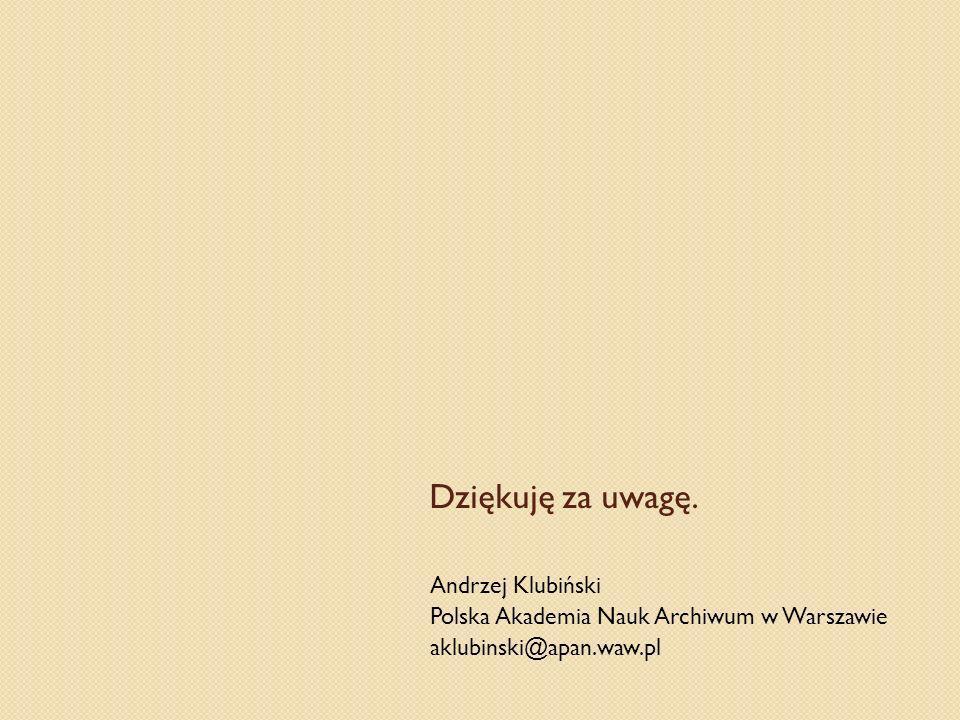 Dziękuję za uwagę. Andrzej Klubiński