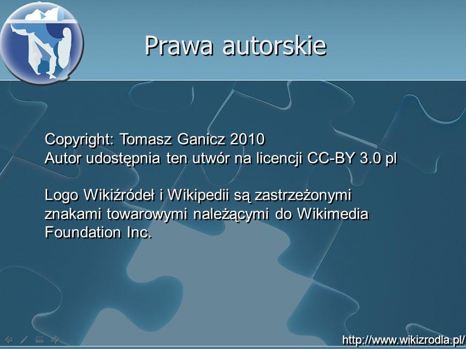 Prawa autorskie Copyright: Tomasz Ganicz 2010