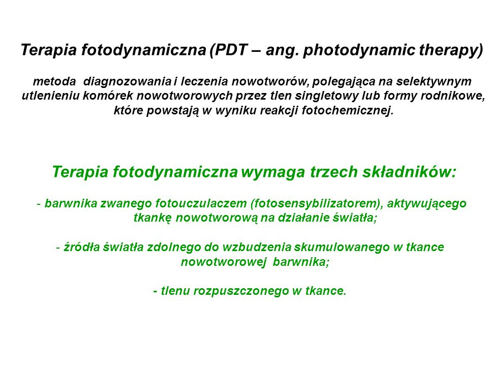 Terapia fotodynamiczna (PDT – ang. photodynamic therapy)