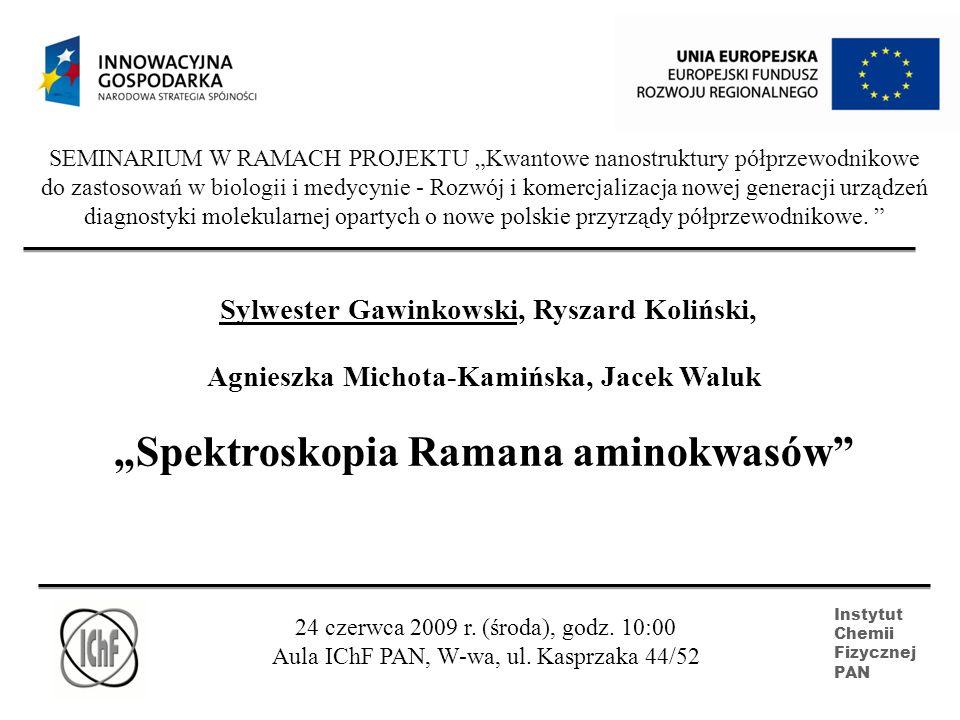 """Spektroskopia Ramana aminokwasów"