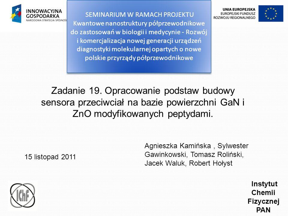 SEMINARIUM W RAMACH PROJEKTU Kwantowe nanostruktury półprzewodnikowe do zastosowań w biologii i medycynie - Rozwój i komercjalizacja nowej generacji urządzeń diagnostyki molekularnej opartych o nowe polskie przyrządy półprzewodnikowe