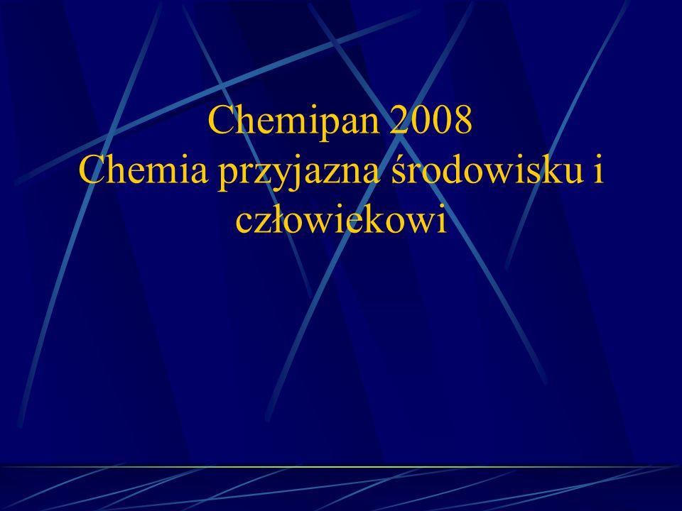 Chemipan 2008 Chemia przyjazna środowisku i człowiekowi
