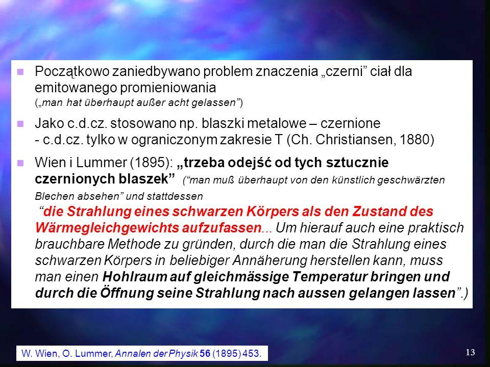 """Początkowo zaniedbywano problem znaczenia """"czerni ciał dla emitowanego promieniowania (""""man hat überhaupt außer acht gelassen )"""