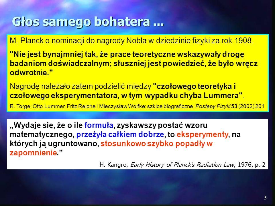 Głos samego bohatera ...M. Planck o nominacji do nagrody Nobla w dziedzinie fizyki za rok 1908.