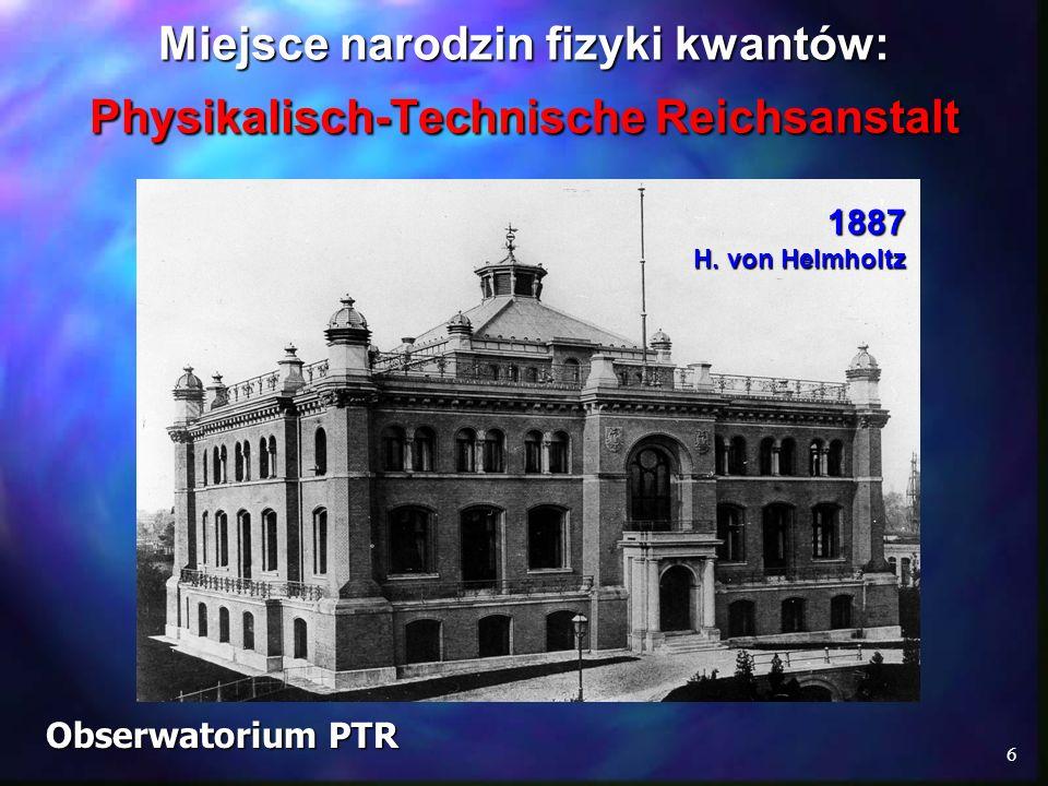 Miejsce narodzin fizyki kwantów: Physikalisch-Technische Reichsanstalt