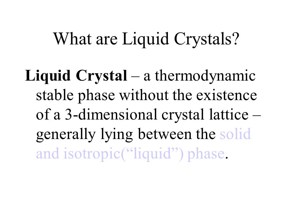 What are Liquid Crystals