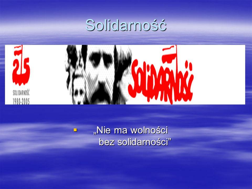 """Solidarność """"Nie ma wolności bez solidarności"""