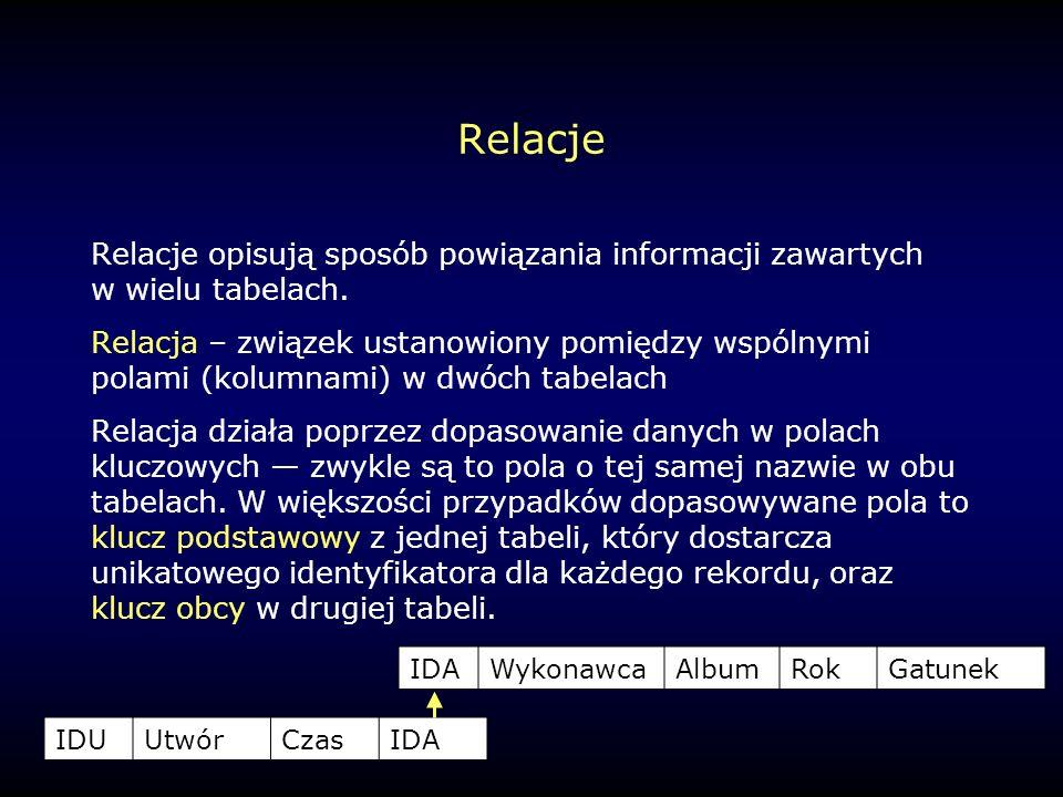 RelacjeRelacje opisują sposób powiązania informacji zawartych w wielu tabelach.