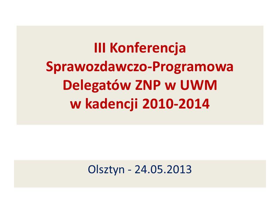 III Konferencja Sprawozdawczo-Programowa Delegatów ZNP w UWM w kadencji 2010-2014