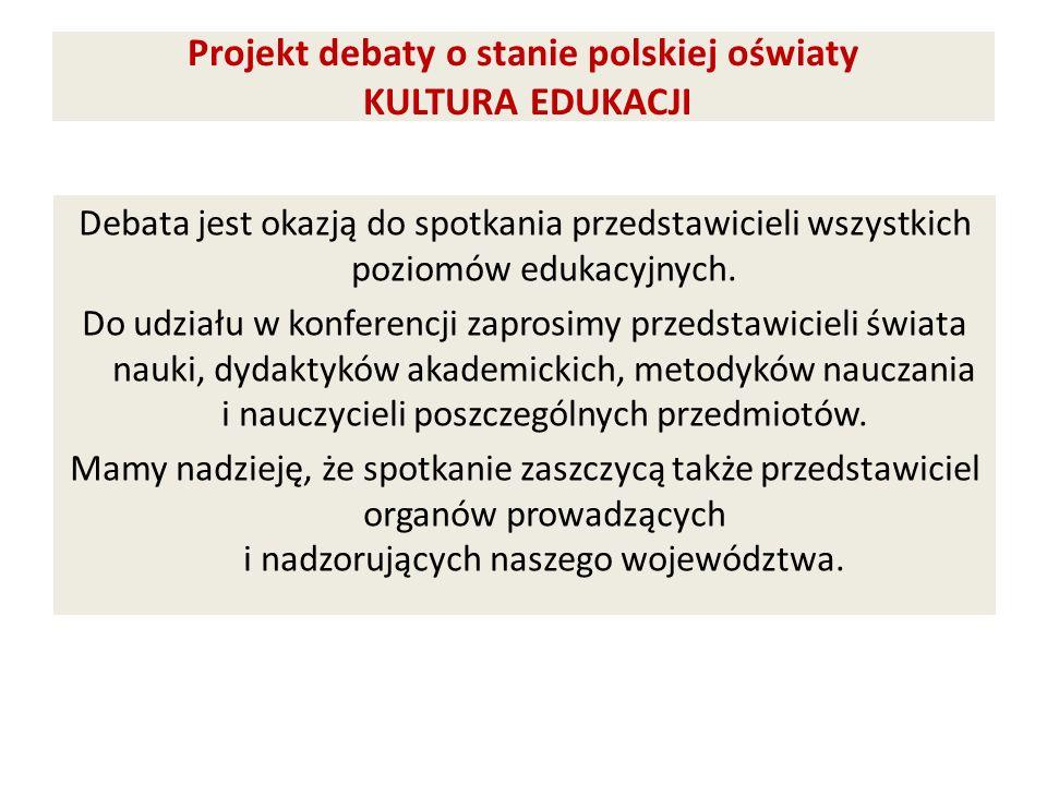 Projekt debaty o stanie polskiej oświaty KULTURA EDUKACJI