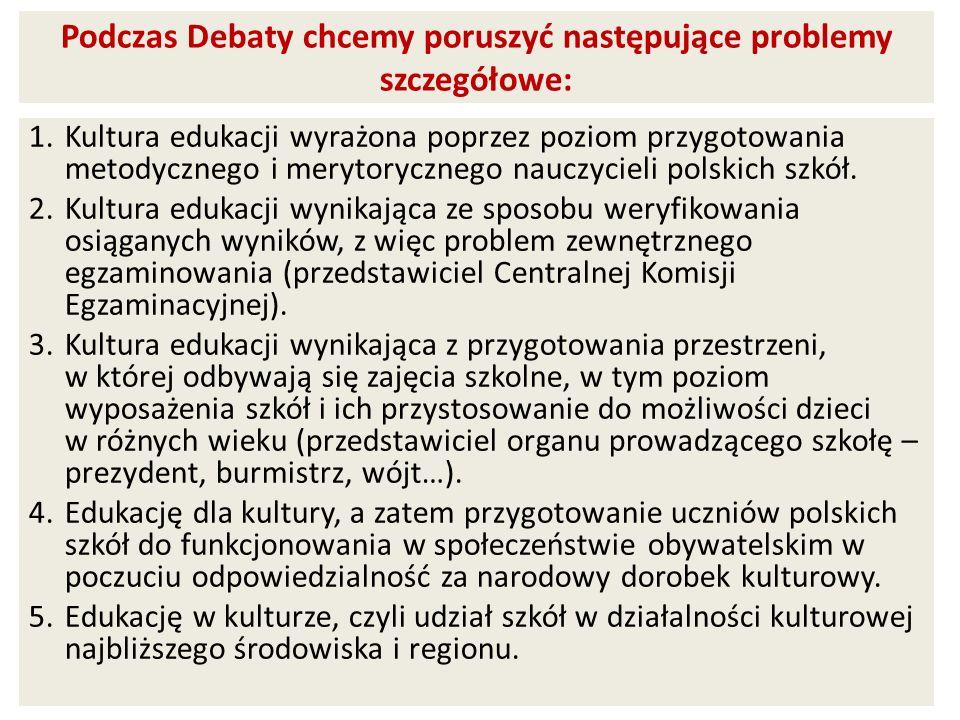 Podczas Debaty chcemy poruszyć następujące problemy szczegółowe: