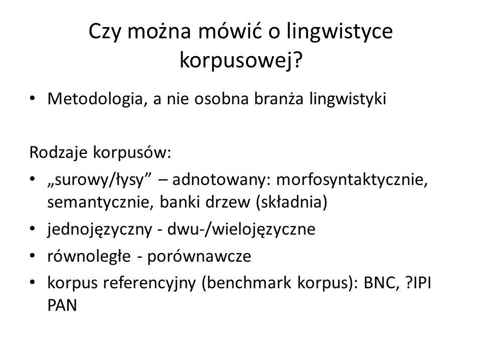 Czy można mówić o lingwistyce korpusowej