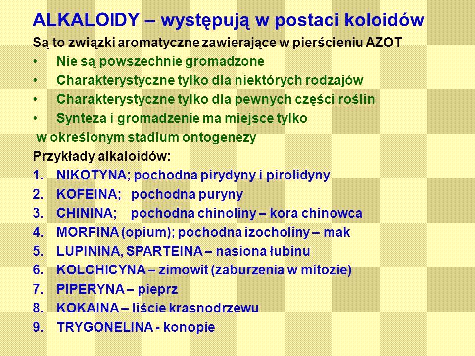 ALKALOIDY – występują w postaci koloidów