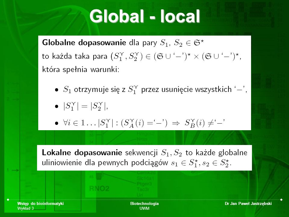 Global - local Wstęp do bioinformatyki Wykład 3 Biotechnologia UWM