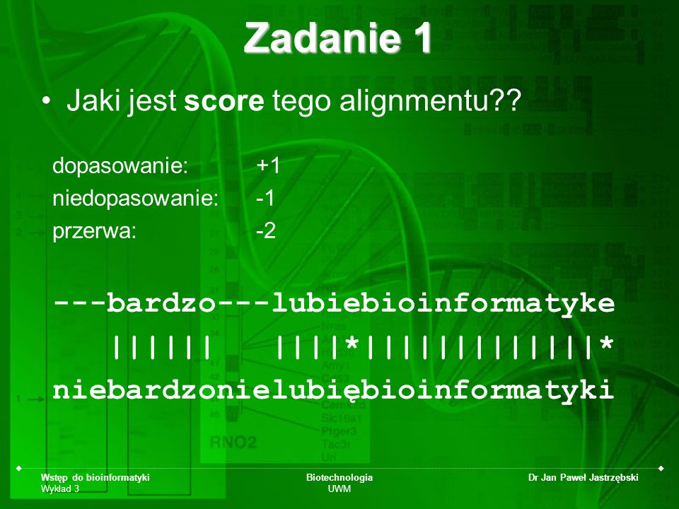 Zadanie 1 Jaki jest score tego alignmentu