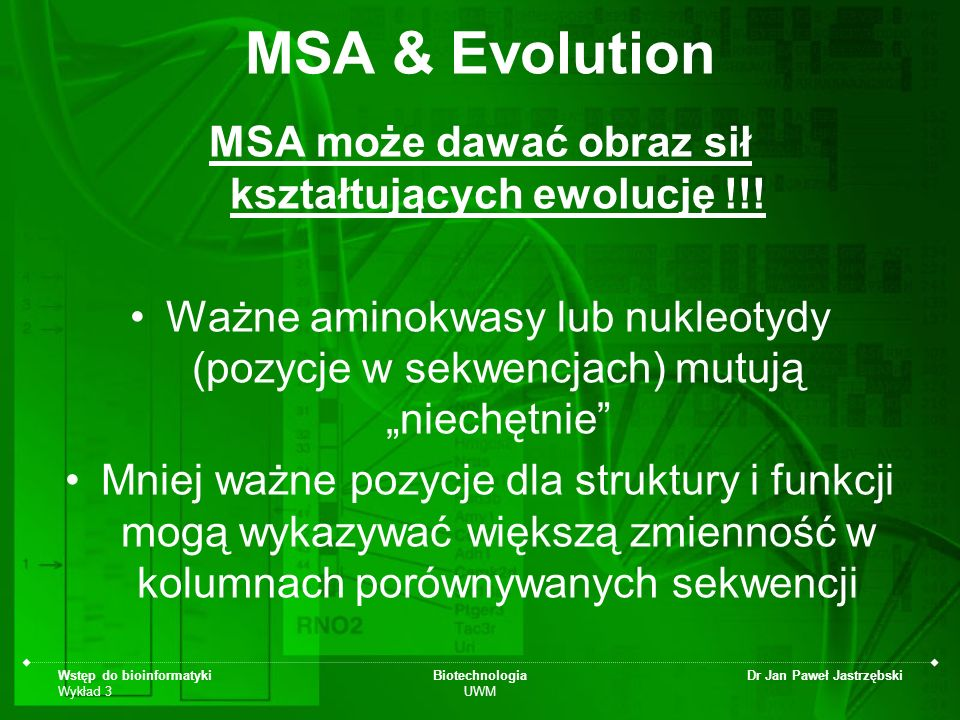 MSA może dawać obraz sił kształtujących ewolucję !!!