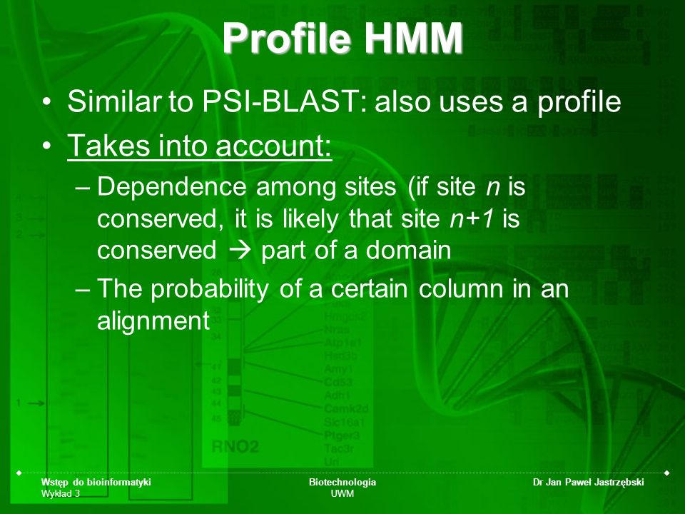 Profile HMM Similar to PSI-BLAST: also uses a profile