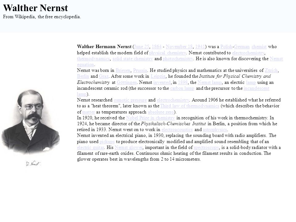 Walther Nernst From Wikipedia, the free encyclopedia.