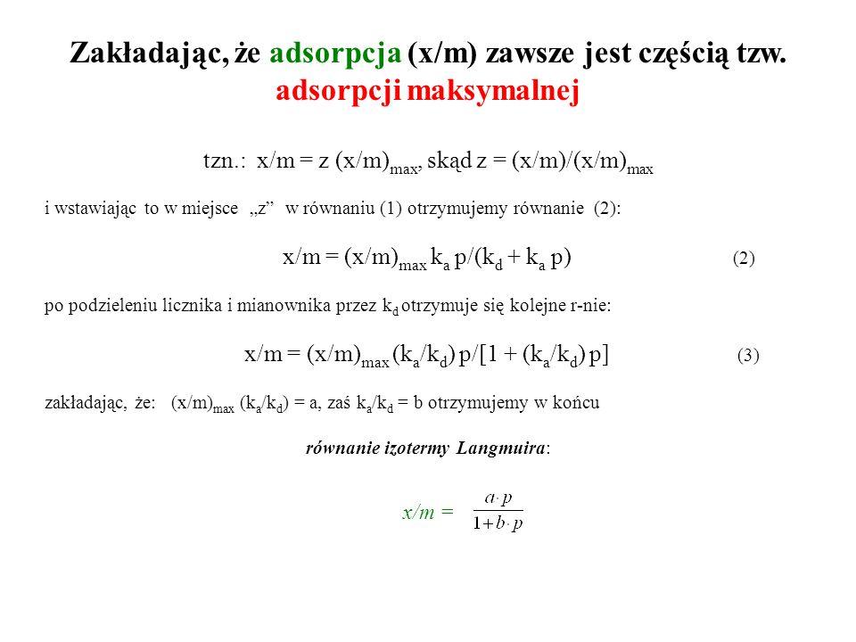 Zakładając, że adsorpcja (x/m) zawsze jest częścią tzw