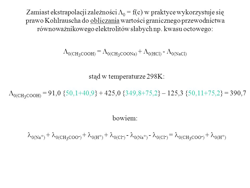 Zamiast ekstrapolacji zależności 0 = f(c) w praktyce wykorzystuje się