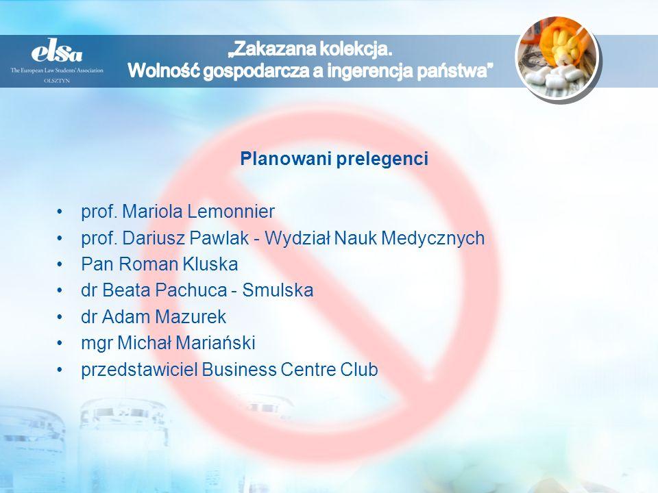Planowani prelegenci prof. Mariola Lemonnier. prof. Dariusz Pawlak - Wydział Nauk Medycznych. Pan Roman Kluska.