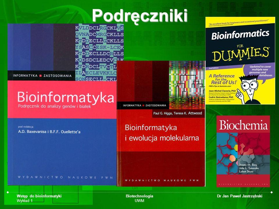 Podręczniki Wstęp do bioinformatyki Wykład 1 Biotechnologia UWM