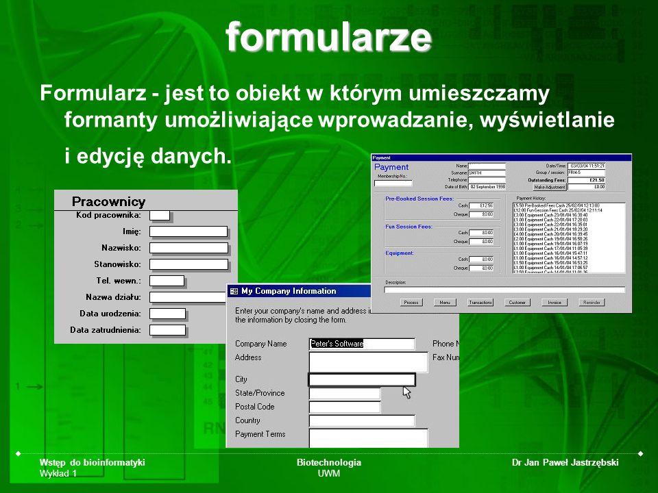 formularze Formularz - jest to obiekt w którym umieszczamy formanty umożliwiające wprowadzanie, wyświetlanie i edycję danych.